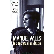 Manuel Valls, les secrets d'un destin