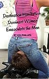 Destination Humiliation: Dominant Women Emasculate the Men