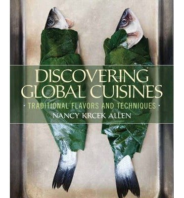 [(Discovering Global Cuisines: Traditional Flavors and Techniques)] [ By (author) Nancy Krcek Allen ] [March, 2013]