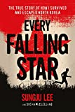 Every Falling Star: The True Story of How I Survived and Escaped North Korea (English Edition)