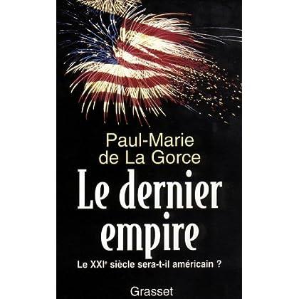 Le dernier Empire : Le XXIe siècle sera-t-il américain ? (essai français)
