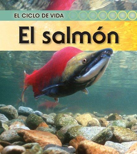 El salmon / Salmon (El ciclo de vida / Life Cycle of a. . .) por Angela Royston