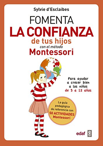 Fomenta la confianza de tus hijos con el método Montessori (Tu hijo y tú)