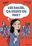 """Afficher """"races, ça existe ou pas ? (Les)"""""""