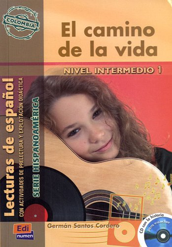 El camino de la vida (Colombia) (Lecturas de español - Serie Hispanoaméri) por Santos Cordero Germa