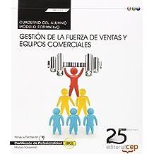 Cuaderno del alumno. Gestión de la fuerza de ventas y equipos comerciales (Transversal: MF1001_3). Certificados de Profesionalidad de Pilar Caballero Sánchez de Puerta (2 oct 2014) Tapa blanda