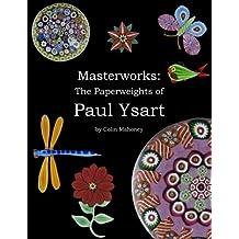Masterworks: The Paperweights of Paul Ysart
