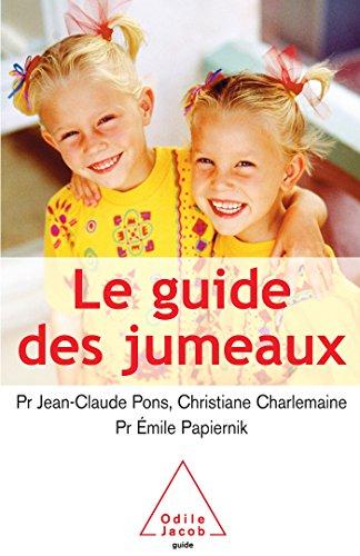 Le guide des jumeaux : La conception, la grossesse, l'enfance par Jean-Claude Pons, Christiane Charlemaine, Emile Papiernik