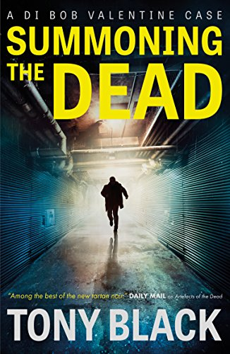 Summoning the Dead: A gripping and spine-tingling thriller you'll find impossible to put down (DI Bob Valentine) by [Black, Tony]