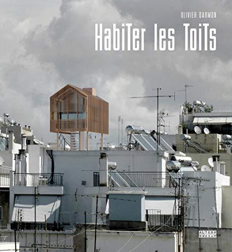 Habiter les toits par Olivier Darmon