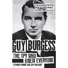 Guy Burgess: The Spy Who Knew Everyone