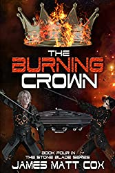 The Burning Crown (Stone Blade Book 4) (English Edition)