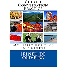 Chinese Conversation Practice: My Daily Routine in Chinese (English Edition)