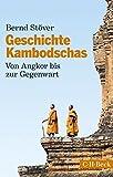 Geschichte Kambodschas: Von Angkor bis zur Gegenwart
