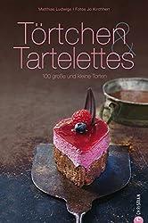 Törtchen & Tartelettes: 100 große und kleine Torten (Cook & Style)
