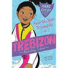 Fourth Year Triumphs at Trebizon (The Trebizon Boarding School Series)