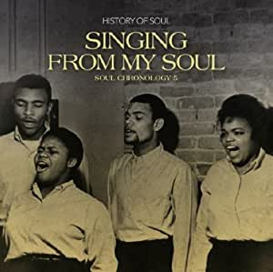 Singing From My Soul : Soul Chronology 5