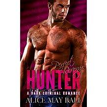 Hunter: Perfect Revenge – A bad boy Mafia dark romance (English Edition)