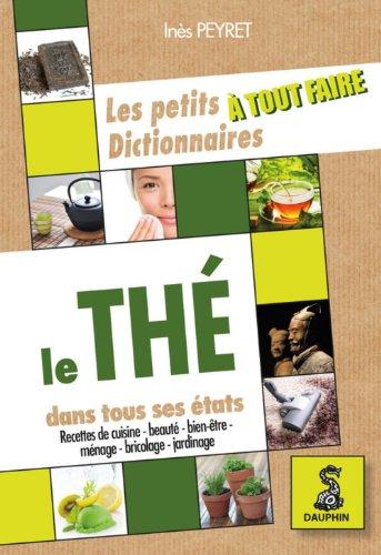 Les petit dictionnaire à tout faire du thé par Inès Peyret
