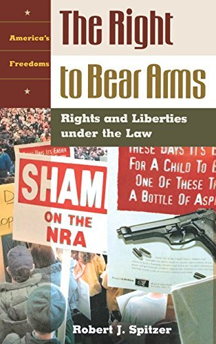 The Right To Bear Arms: Rights And Liberties Under The Law by Robert J. Spitzer (2001-11-01)