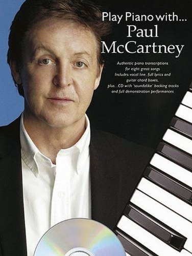Play Piano With... Paul McCartney (Book, CD): Noten, CD für Gesang, Klavier (Gitarre): PVG (Piano Voice Guitar) (Mccartney Klavier Songbook Paul)