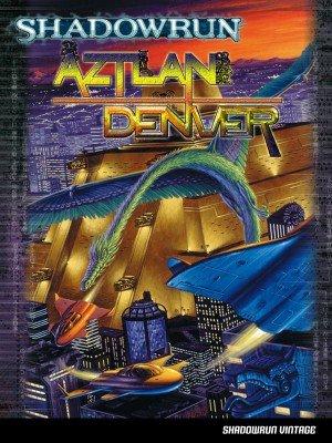 Shadowrun Vintage - Aztlan + Denver