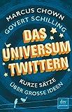 Das Universum twittern: Kurze Sätze über große Ideen - Marcus Chown