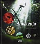 Amazonia : La vie au coeur de la for�...