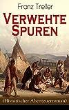 Verwehte Spuren (Historischer Abenteuerroman): Auf der Suche nach der verschollenen Schwester