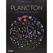 Plancton - Aux origines du vivant.