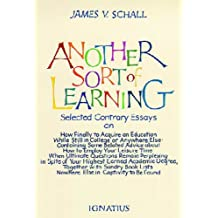 Another Sort of Learning: Selected Contrary Essays on How to Acquire an Education While Still in College or Anywhere Else