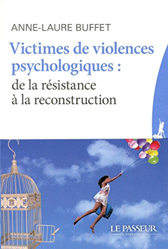 Victimes de violences psychologiques : De la résitance à la reconstruction