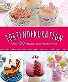Tortendekorationen: Über 100 Ideen für süße