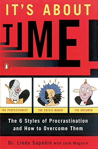 IT's About Time!: The Six Styles of Procrastination And How to Overcome Them por Linda Sapadin