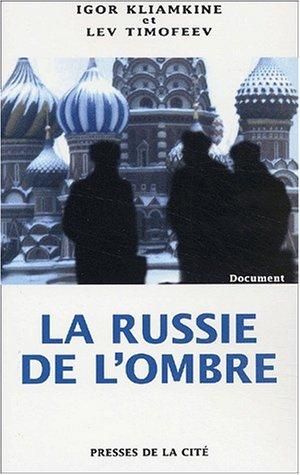 La Russie de l'ombre