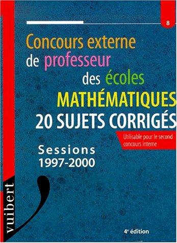 Le concours externe de professeur des écoles : maths, 20 sujets corrigés, numéro 8