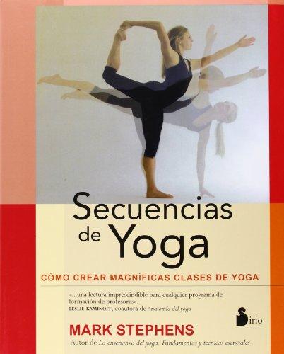 Secuencias de yoga / Yoga Sequencing par MARK STEPHENS