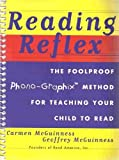 Reading Reflex- The Foolproof Phono-Graphic Methos For Teaching Your Child To Read by Carmen McGuinness (1998-08-01)