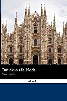 Italian Easy Reader: Omicidio alla moda (Italian Edition) par [Medaglia, Cinzia]