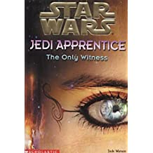 The Only Witness (Star Wars Jedi Apprentice) by Jude Watson (2002-03-15)