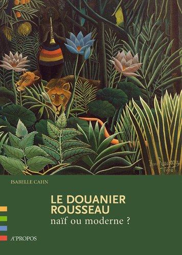 Le Douanier Rousseau, naf ou moderne ?