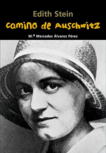 Edith Stein. Camino de Auschwitz (Biografía joven) por María Mercedes Álvarez Pérez