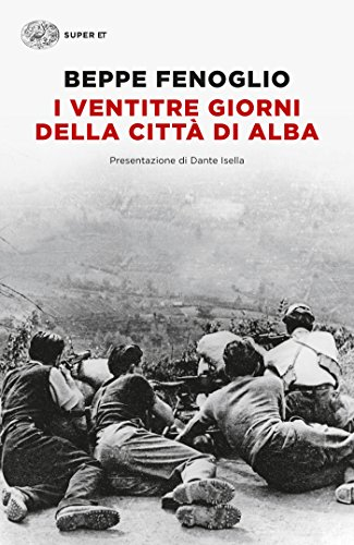 I ventitre giorni della città di Alba (Einaudi tascabili. Scrittori Vol. 1398)