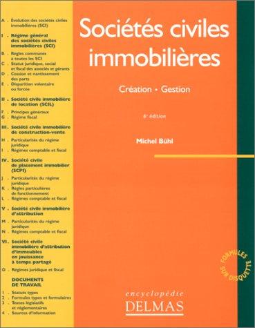 Sociétés civiles immobilières (SCI). Création. Gestion