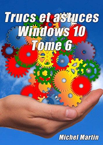 Windows 10 Astuces Tome 5 par Michel Martin Mediaforma