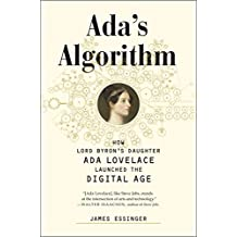 Ada's Algorithm: How Lord Byron's Daughter Ada Lovelace Launched the Digital Age by James Essinger (2015-09-28)