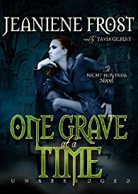 One Grave at a Time  ) by Jeaniene Frost par Jeaniene Frost