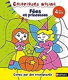 Coloriages malins Fées et princesses - Dès 4 ans...