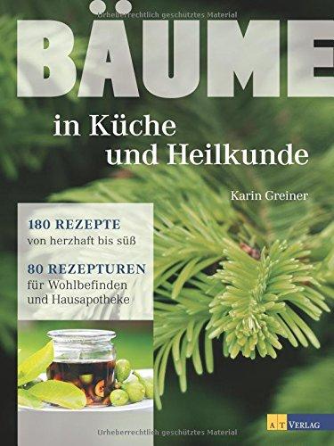 baume-in-kuche-und-heilkunde-180-rezepte-von-herzhaft-bis-suss-80-rezepturen-fur-wohlbefinden-und-ha