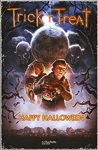 Trick'r Treat : Happy Halloween par Michael Dougherty